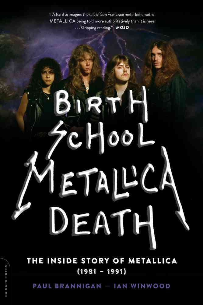 Birth School Metallica Death By Brannigan, Paul/ Winwood, Ian