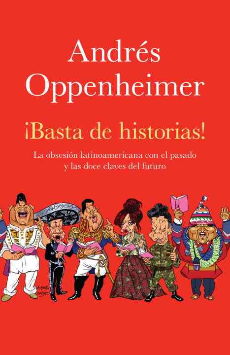 Basta de historias / Enough Stories By Oppenheimer, Andres